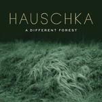 Hauschka, A Different Forest