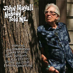 John Mayall, Nobody Told Me mp3