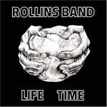 Rollins Band, Life Time