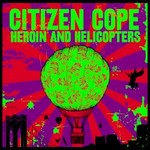 Citizen Cope, Heroin and Helicopters mp3