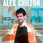 Alex Chilton, Songs from Robin Hood Lane