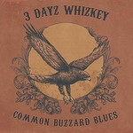 3 Dayz Whizkey, Common Buzzard Blues
