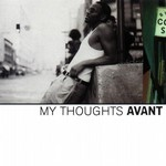 Avant, My Thoughts