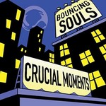 The Bouncing Souls, Crucial Moments