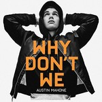 Austin Mahone, Why Don't We