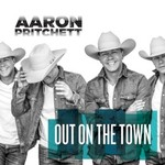 Aaron Pritchett, Out on the Town