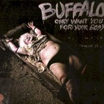 Buffalo, Only Want You For Your Body mp3