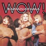 Bananarama, Wow!