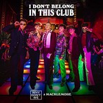 Why Don't We & Macklemore, I Don't Belong In This Club
