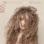 Tal Wilkenfeld, Love Remains