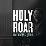 Chris Tomlin, Holy Roar: Live From Church