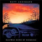 Matt Andersen, Halfway Home By Morning