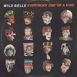 Wild Belle, Everybody One of a Kind