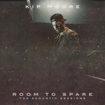 Kip Moore, Room To Spare: The Acoustic Sessions
