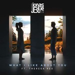 Jonas Blue, What I Like About You (ft. Theresa Rex)