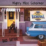 Mighty Mike Schermer, Bad Tattoo