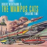 Robert Nighthawk & The Wampus Cats, Cheating Time