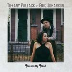 Tiffany Pollack & Eric Johanson, Blues In My Blood