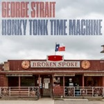 George Strait, Honky Tonk Time Machine