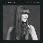 Alisa Turner, Miracle or Not