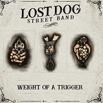 Lost Dog Street Band, Weight Of A Trigger