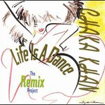 Chaka Khan, Life Is a Dance (The Remix Project)