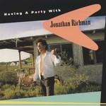 Jonathan Richman, Having A Party With Jonathan Richman