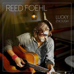 Reed Foehl, Lucky Enough