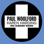 Paul Woolford & Karen Harding, You Already Know