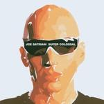Joe Satriani, Super Colossal