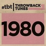 Various Artists, Throwback Tunes: 1980