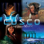 Cusco, Essential Cusco- The Journey