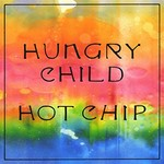 Hot Chip, Hungry Child