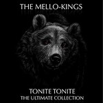 The Mello-Kings, Tonite Tonite: The Ultimate Collection