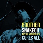 Brother Snakeoil and the Medicine Men, Cures All