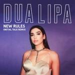 Dua Lipa, New Rules (Initial Talk Remix)