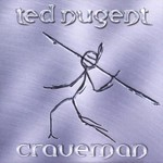 Ted Nugent, Craveman