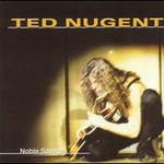 Ted Nugent, Noble Savage