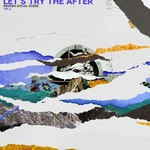 Broken Social Scene, Let's Try the After (Vol. 2)