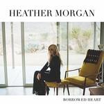 Heather Morgan, Borrowed Heart