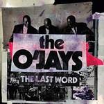 The O'Jays, The Last Word