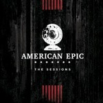 Various Artists, Music from The American Epic Sessions mp3