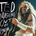 Ted Nugent, Out of Control