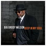 Big Daddy Wilson, Deep in My Soul