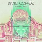 Diane Coffee, Internet Arms