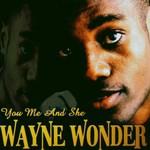 Wayne Wonder, You, Me And She