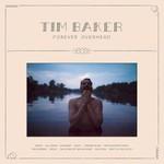 Tim Baker, Forever Overhead