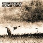 Marc Amacher, Roadhouse