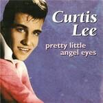 Curtis Lee, Pretty Little Angel Eyes