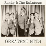 Randy & The Rainbows, Greatest Hits
